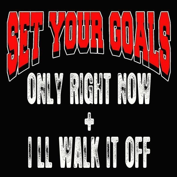 Set Your Goals - Only Right Now / I