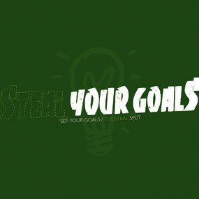 Set Your Goals - Steal Your Goals Split