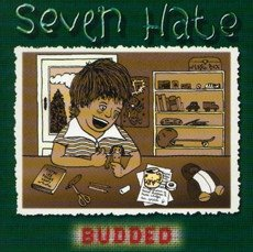 Seven Hate - Budded