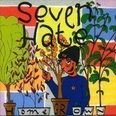Seven Hate - Home Grown