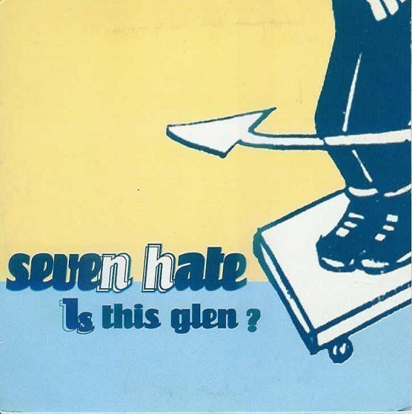 Seven Hate - Is This Glen ?
