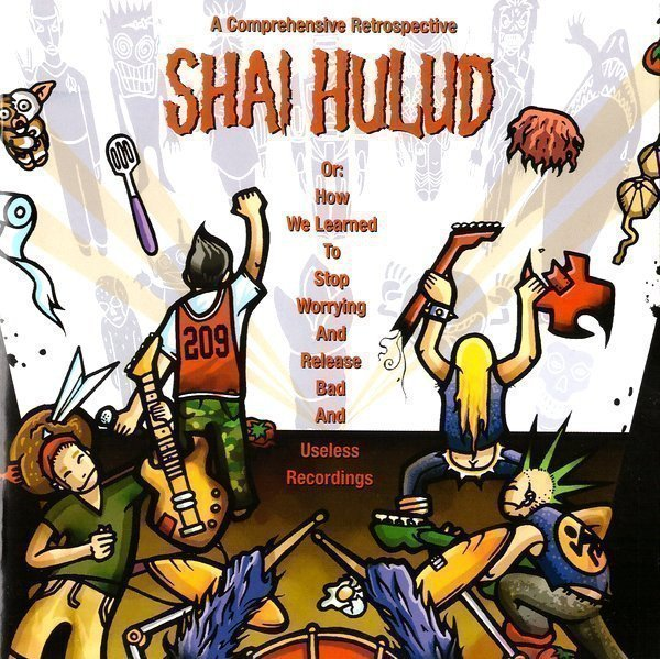 shaihulud - A Comprehensive Retrospective Or: How We Learned To Stop Worrying And Release Bad And Useless Recordings