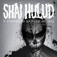 shaihulud - A Profound Hatred Of Man