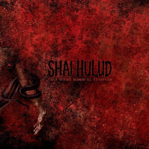 shaihulud - That Within Blood Ill Tempered