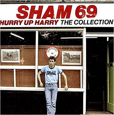 Sham 69 - Hurry Up Harry The Collection