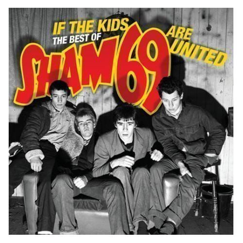 Sham 69 - If The Kids Are United • The Best Of...