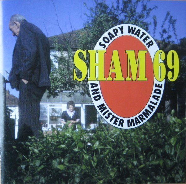 Sham 69 - Soapy Water And Mister Marmalade