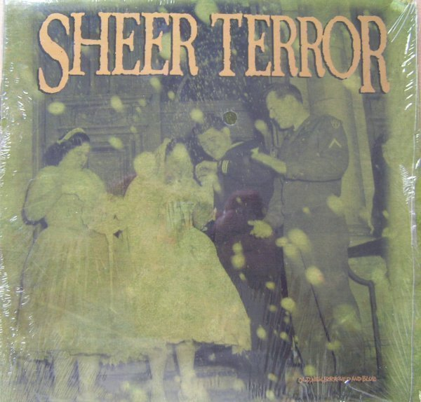 Sheer Terror - Old, New, Borrowed And Blue