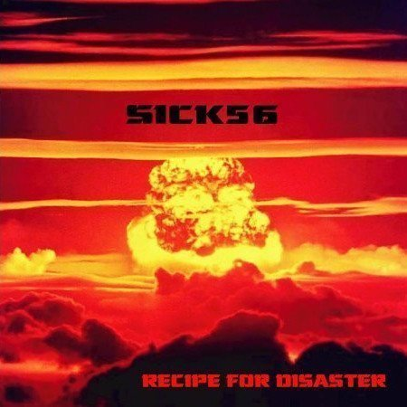 Sick56 - Recipe For Disaster