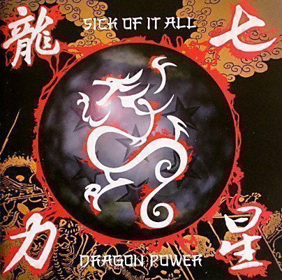 Sick Of It All - Dragon Power