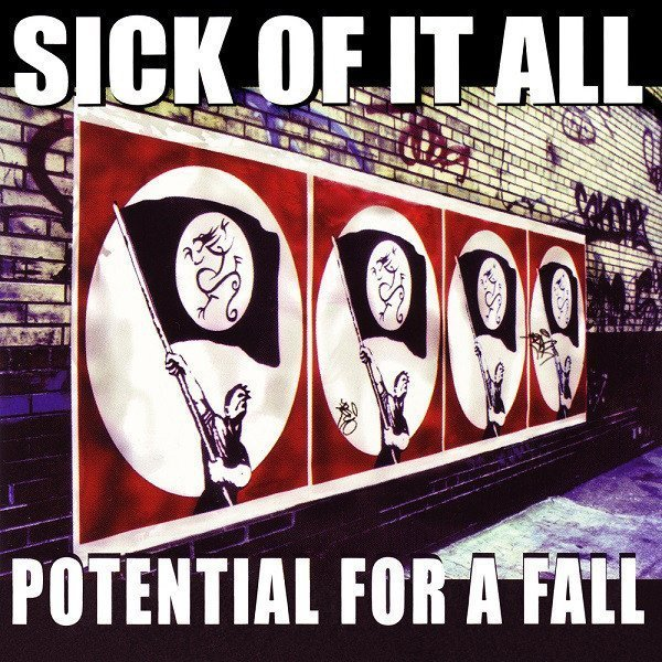 Sick Of It All - Potential For A Fall