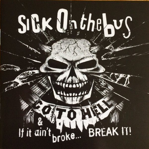 Sick On The Bus - Go To Hell & Break It!