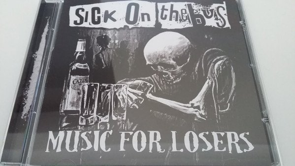 Sick On The Bus - Music For Losers