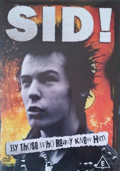 Sid Vicious - Sid! By Those Who Really Knew Him