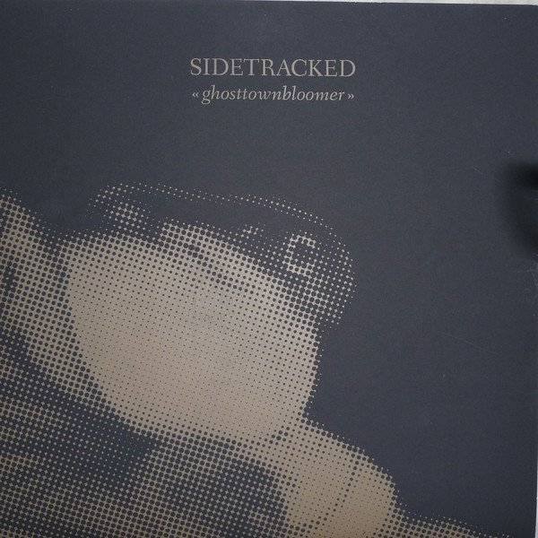 Sidetracked - Ghosttownbloomer