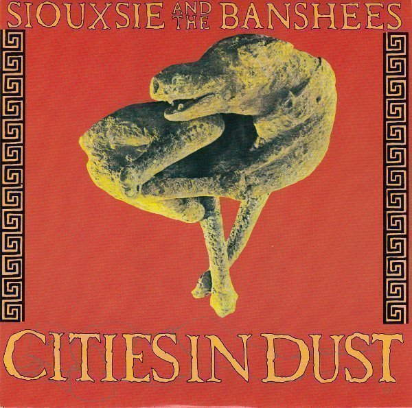Siouxsie  The Banshees - Cities In Dust