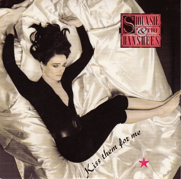 Siouxsie  The Banshees - Kiss Them For Me