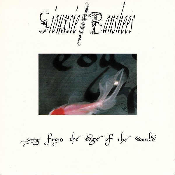 Siouxsie  The Banshees - Song From The Edge Of The World