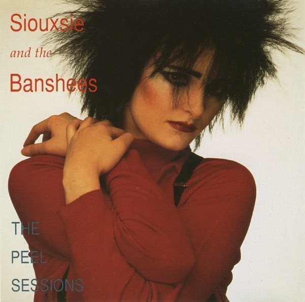 Siouxsie  The Banshees - The Peel Sessions
