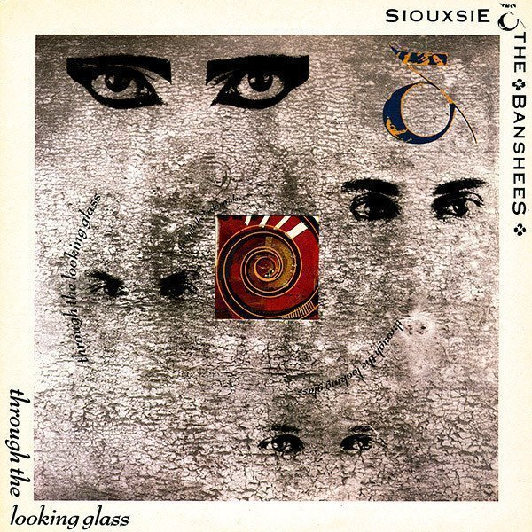 Siouxsie  The Banshees - Through The Looking Glass