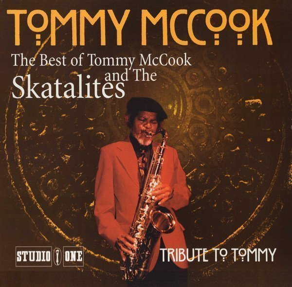 Skatalites - Tribute To Tommy - The Best Of Tommy McCook And The Skatalites