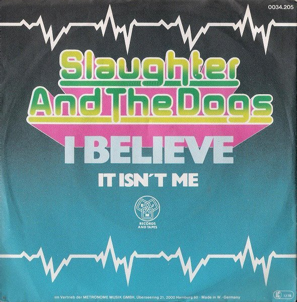 Slaughter And The Dogs - I Believe / It Isn