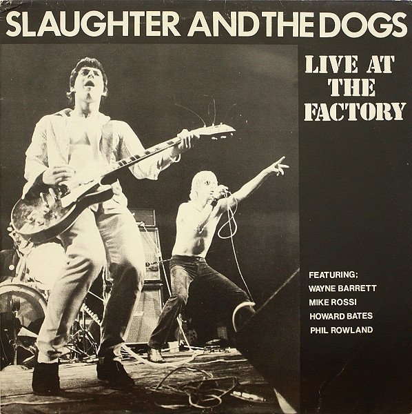 Slaughter And The Dogs - Live At The Factory / The Way We Were