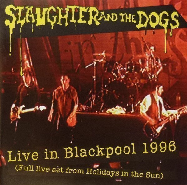 Slaughter And The Dogs - Live In Blackpool 1996