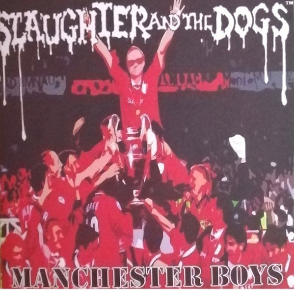 Slaughter And The Dogs - Manchester Boys
