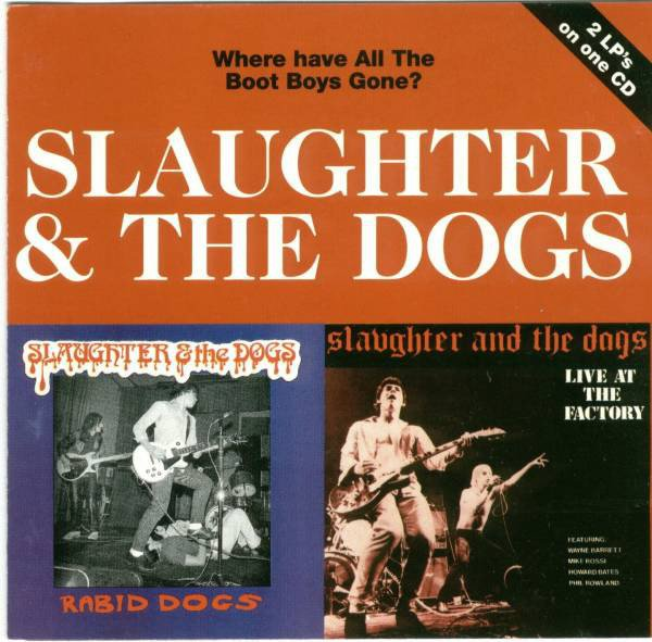 Slaughter And The Dogs - Where Have All The Boot Boys Gone?