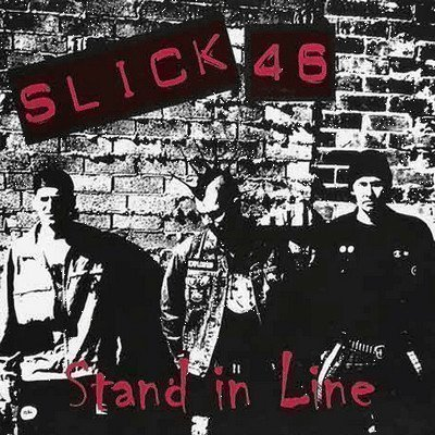 Slick 46 - Stand In Line