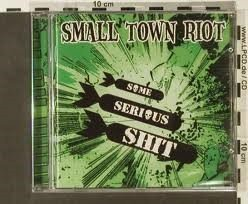 Small Town Riot - Some Serious Shit