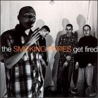 Smoking Popes - Get Fired