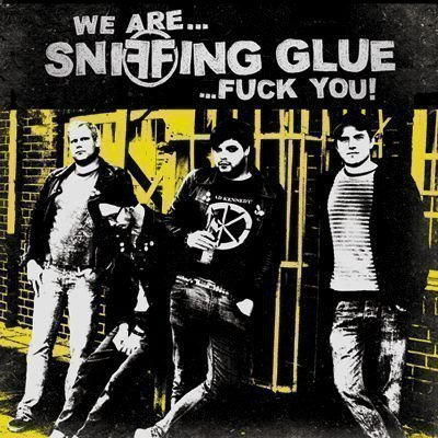 Sniffing Glue - We Are... Sniffing Glue... Fuck You!
