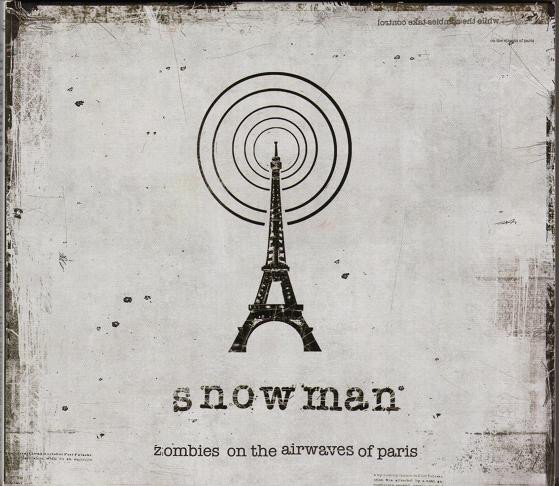 Snowman - Zombies On The Airwaves Of Paris