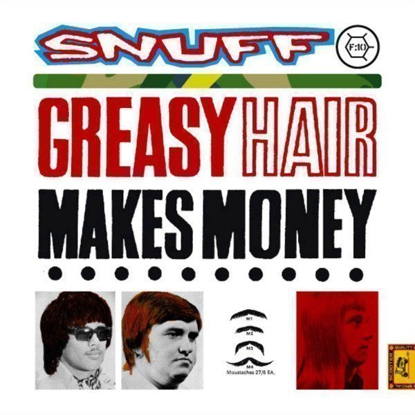 Snuff - Greasy Hair Makes Money