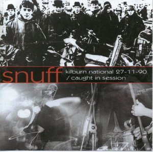 Snuff - Kilburn National 27.11.90 / Caught In Session