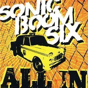 Sonic Boom Six - All In