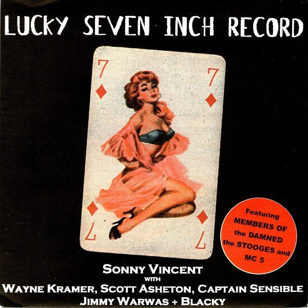 Sonny Vincent - Lucky Seven Inch Record