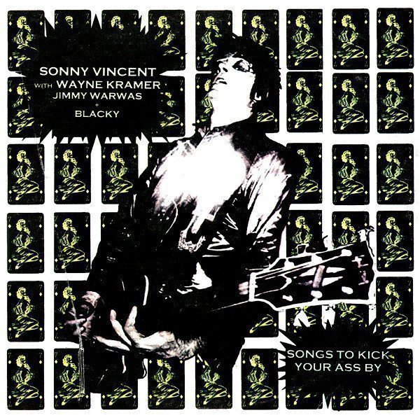 Sonny Vincent - Songs To Kick Your Ass By