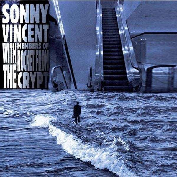Sonny Vincent - Sonny Vincent With Members Of Rocket From The Crypt