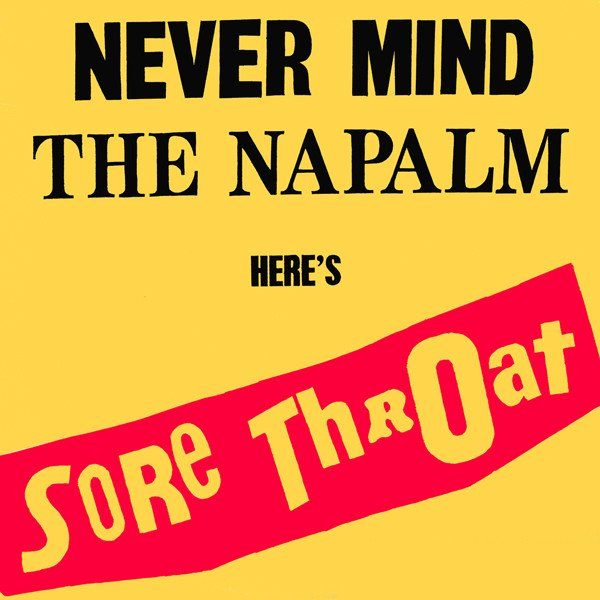 Sore Throat - Never Mind The Napalm Here