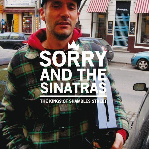Sorry And The Sinatras - The Kings Of Shambles Street