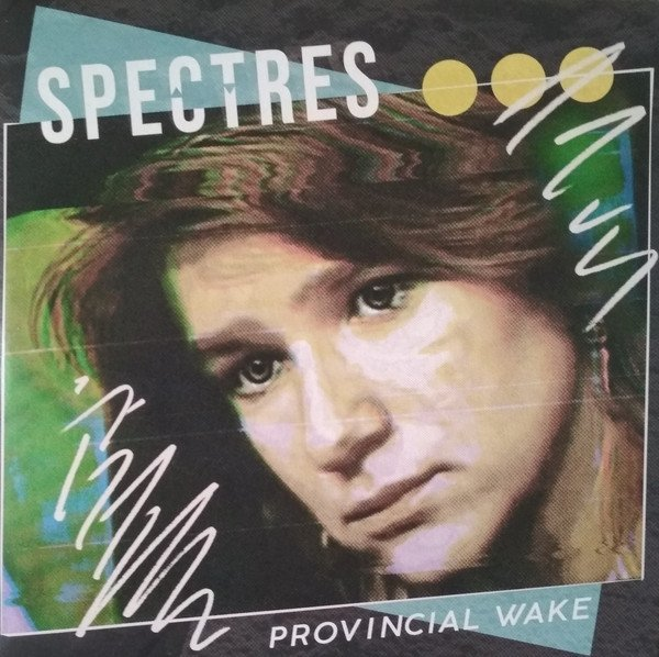 Spectres - Provincial Wake