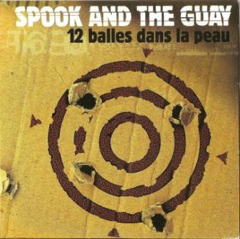 Spook And The Guay - 12 Balles Dans La Peau