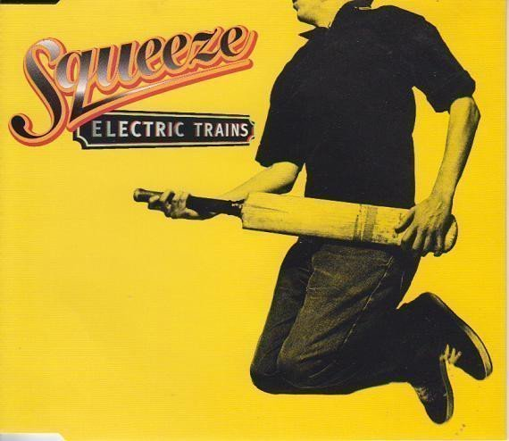 Squeeze - Electric Trains