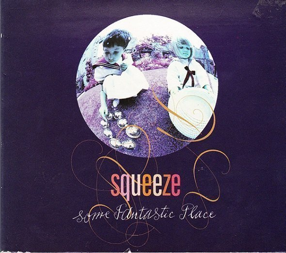 Squeeze - Some Fantastic Place