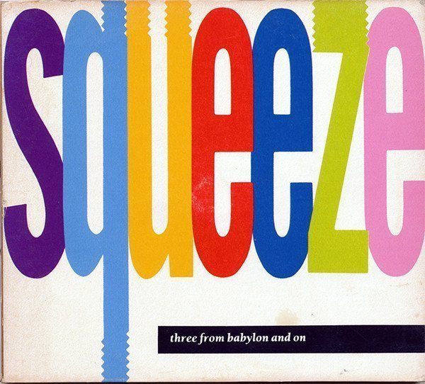 squeeze - Three From Babylon And On