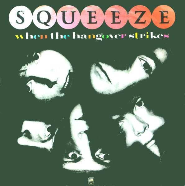 Squeeze - When The Hangover Strikes