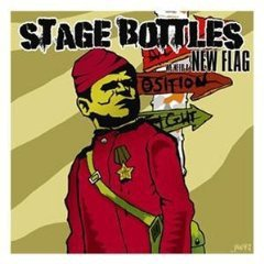 Stage Bottles - We Need A New Flag